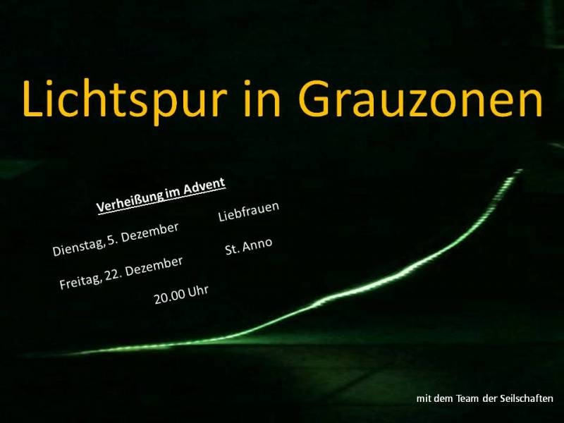 Lichtspur in Grauzonen Adventliche Einstimmung für Kurzentschlossene am Freitag vor Heilig Abend